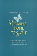 Coming Home to Self : The Adopted Child Grows Up - Nancy Newton Verrier