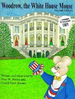 Woodrow, the White House Mouse - Peter J Barnes