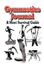Gymnastics Journal & Meet Survival Guide - Rik, Feeney