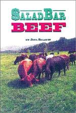 Salad Bar Beef - Joel Salatin