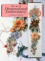 The Art of Dimensional Embroidery - Maria A. Freitas