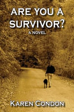 Are You a Survivor? : It's All about Communication - Karen Condon