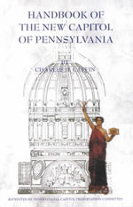 Handbook of the New Capitol of Pennsylvania - Charles H. Caffin