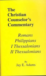 Romans, I & II Thessalonians, and Philippians - Jay Edward Adams