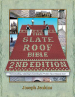 Slate Roof Bible : Understanding, Installing and Restoring the World's Finest Roof - Joseph C. Jenkins