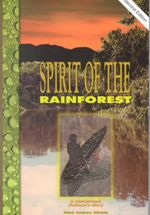 Spirit of the Rainforest : A Yanomamo Shaman's Story - Mark Andrew Ritchie