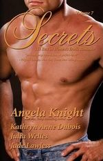 Secrets : Volume 7 the Best in Women's Sensual Fiction - Julia Wells