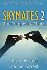 Skymates: No. 2 : The Composite Chart - Steven Forrest