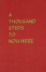A Thousand Steps to Nowhere - Anne D. Reid
