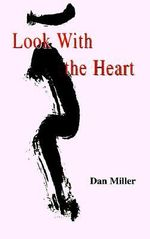 Look with the Heart - Dan Miller