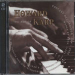 The Art of Howard Karp : Concert Recordings 1964-2000 - Howard Karp