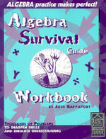 Algebra Survival Guide Workbook : Thousands of Problems to Sharpen Skills and Enhance Understanding - Josh Rappaport