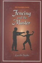 Fencing and the Master - Laszlo Szabo