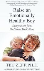 Raise an Emotionally Healthy Boy : Drugs, Society, and Behavior 13/14 - Ted Zeff