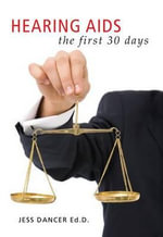 Hearing AIDS : The First Thirty Days - Jess Dancer
