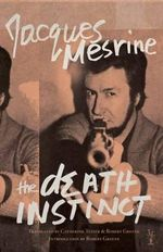 The Death Instinct - Jacques Mesrine