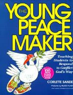 The Young Peacemaker : The Battle for Control of Child Care in America - Corlette Sande