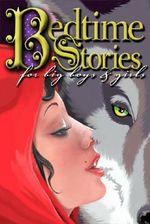 BEDTIME STORIES for big boys & girls - Gabrielle Elise
