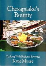Chesapeake's Bounty : Cooking with Regional Favorites - Katie Moose