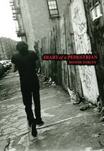 Diary of a Pedestrian : A New York Photo Memoir - Ronnie Farley