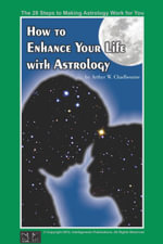 How To Enhance Your Life With Astrology - Arthyr W. Chadbourne