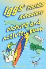 Iggs Florida Adventure - Kathy Nemcek