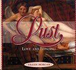 Lust : Love and Longing - Eileen Morgan