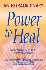 An Extraordinary Power to Heal - Bruce Semon