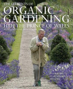 The Elements of Organic Gardening : Highgrove, Clarence House, Birkhall - Donaldson