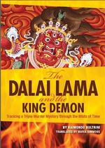 The Dalai Lama and the King Demon : Tracking a Triple Murder Mystery Through the Mists of Time - Raimondo Bultrini
