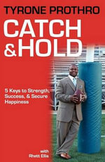 Catch & Hold - Tyrone Prothro