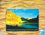 Peaceful Canyon, Golden River : A Photographic Journey Through Fabled Glen Canyon - David Gaskill