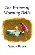 The Prince of Morning Bells - Nancy Kress