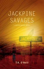 Jackpine Savages - T.K. O'Neill