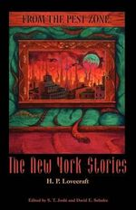 From the Pest Zone : The New York Stories - H P Lovecraft