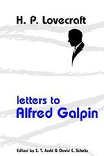 Letters to Alfred Galpin - H P Lovecraft