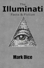 The Illuminati : Facts & Fiction - Mark Dice