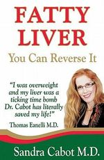 Fatty Liver : You Can Reverse It - Sandra Cabot