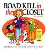Road Kill in the Closet : Stone Soup (Four Panel Press) - Jan Eliot