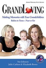 GrandLoving : Making Memories with Your Grandchildren - Dr Sue Johnson