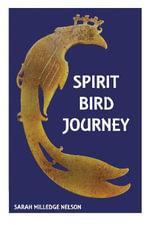 Spirit Bird Journey - Sarah Milledge Nelson