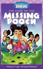 Amanda's Amazing Adventures : Book 1 - The Case of the Missing Pooch (Chapter Book Version) - C Chancelor Cowan