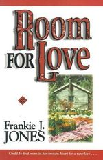 Room for Love : Could Jo Find Room In Her Broken Heart For A New Love... - Frankie J. Jones