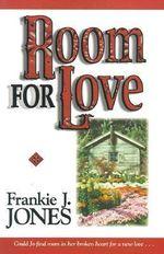 Room for Love : Could Jo Find Room In Her Broken Heart For A New Love... - Frankie J. Jones