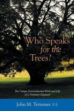 Who Speaks for the Trees? - John M Tettemer