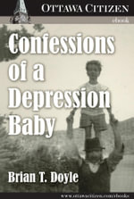 Confessions of a Depression Baby - Brian T. Doyle