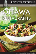 Ottawa Restaurants : A collection of Ottawa Citizen reviews of the capital region's most popular restaurants - Ottawa Citizen