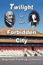 Twilight in the Forbidden City - Reginald Fleming Johnston