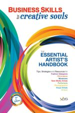 Business Skills for Creative Souls : The Essential Artist's Handbook - (Youth Employment Services) YES