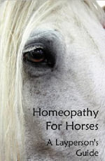Homeopathy For Horses - Susan Shaw